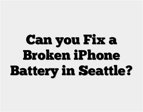 fix  broken iphone battery  seattle