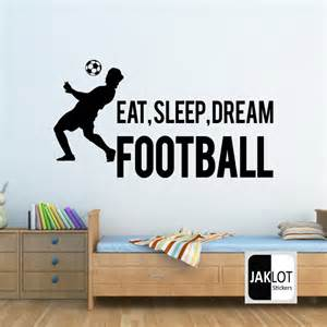 eat sleep dream football vinyl wall sticker jaklot football wall sticker with name and name of team