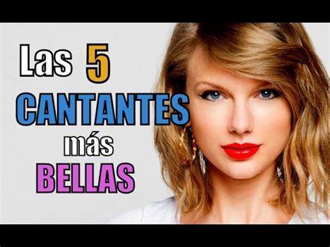 cantantes mas famosos del mundo youtube las 5 cantantes m 225 s bellas del mundo youtube