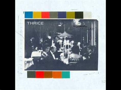 thrice nov 2 thrice beggars 2009 full album youtube