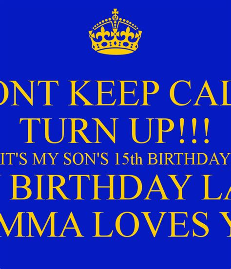 Quotes To My On Birthday 15th Birthday For Son Quotes Quotesgram