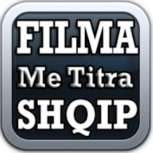 filma me titra shqip mobile app filma me titra shqip apk for windows phone android