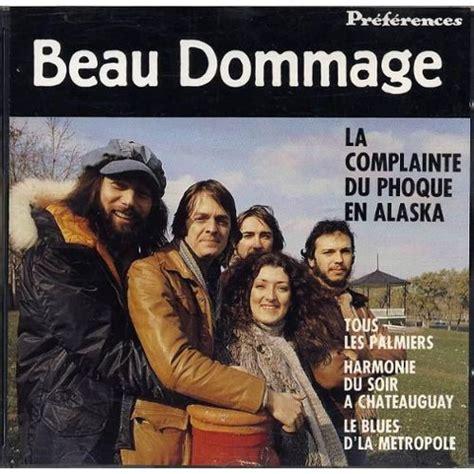 beau dommage la complainte du phoque en alaska complainte du phoque en alaska la dommage beau cd album