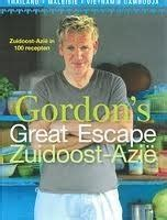 gordons great escape 1471143635 gordon s great escape southeast asia by gordon ramsay reviews discussion bookclubs lists