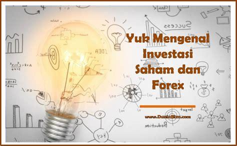 Waktu Yang Tepat Untuk Investasi Saham Adalah Sekarang yuk mengenal investasi saham dan forex dunia biza