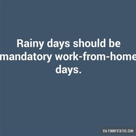 Rainy Day Meme - rainy days should be mandatory work from home days