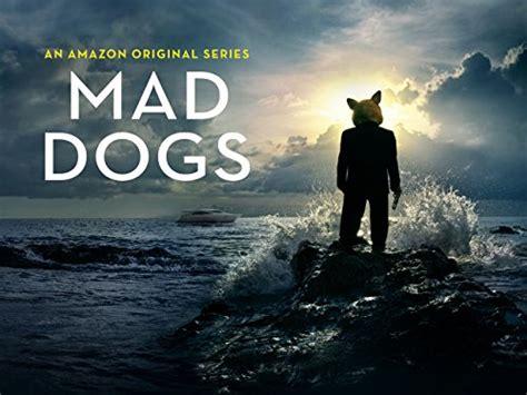 mad dogs season 2 january 2016 additions to prime uk newonamzprimeuk
