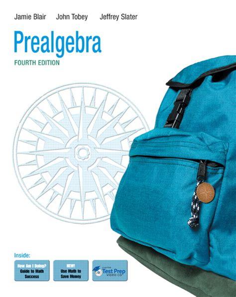Prealgebra 4th Edition blair tobey slater prealgebra pearson