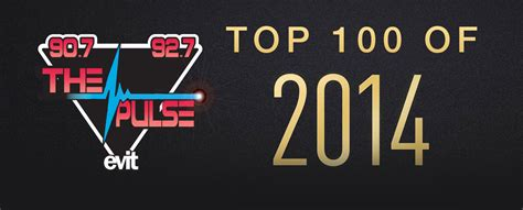 Top Songs Played For The by The Top 100 Songs Played On The Pulse In 2014