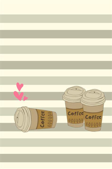coffee wallpaper cute coffee wallpaper cute backgrounds pinterest