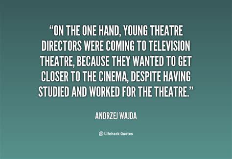 theatre director quotes quotesgram