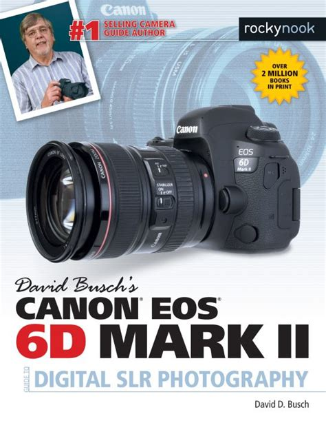 david busch s canon eos 6d ii guide to digital slr photography books david busch s canon eos 6d ii guide to digital slr