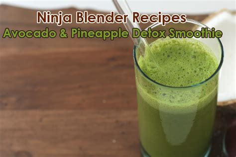 Detox Smoothie Recipes For Blender by Blender Avocado Pineapple Detox Smoothie Recipes