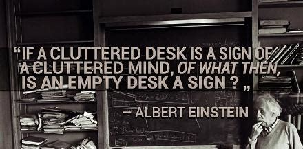 If A Cluttered Desk Signs A Cluttered Mind by Quotes On Quot If A Cluttered Desk Is A Sign Of A