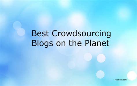 best crowdsourcing top 10 crowdsourcing blogs on the web crowdsourcing websites