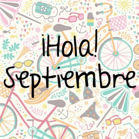 imagenes de hola septiembre bonitas im 225 genes de bienvenido septiembre con frases