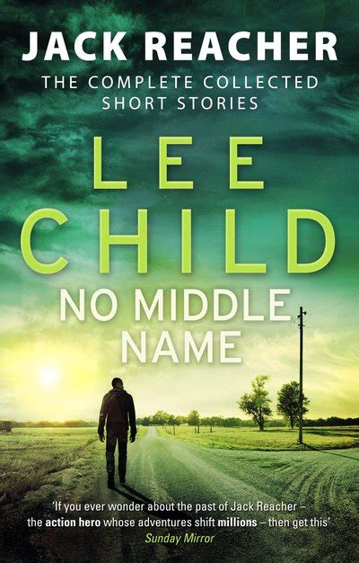 no middle name the complete collected reacher stories books no middle name by child penguin books australia