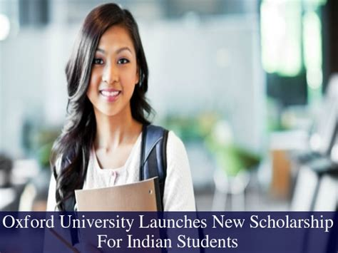 Mba Scholarships In Usa For Indian Students by Oxford Launches New Scholarship For Indian