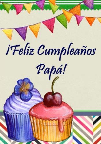 imagenes bonitas de cumpleaños para mi papa im 193 genes bonitas de cumplea 209 os para mi padre im 225 genes y