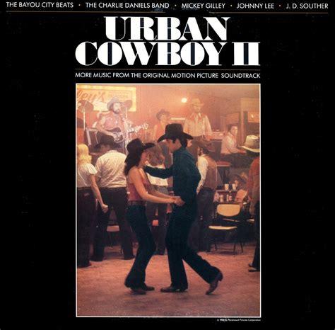 soundtrack film urban cowboy urban cowboy ii volume 2 original soundtrack mickey