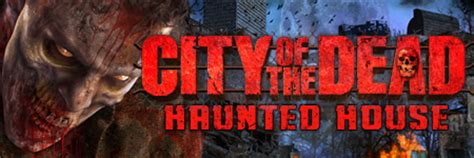 city of the dead haunted house city of the dead haunted house