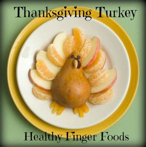 thanksgiving turkey out of fruit healthy finger foods and recipes