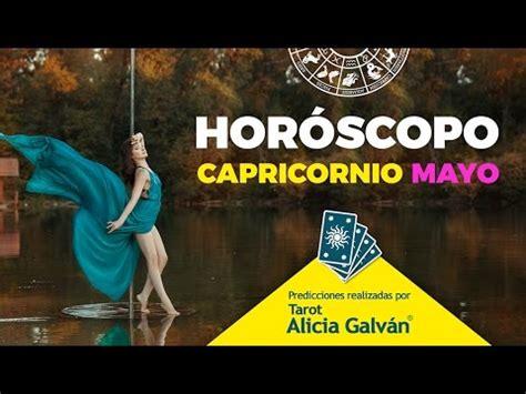 capricornio mayo 2016 youtube hor 243 scopo mensual capricornio mayo 2017 alicia