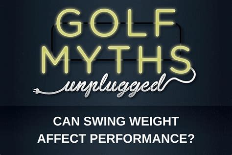 swing weight can swing weight affect performance golf myths