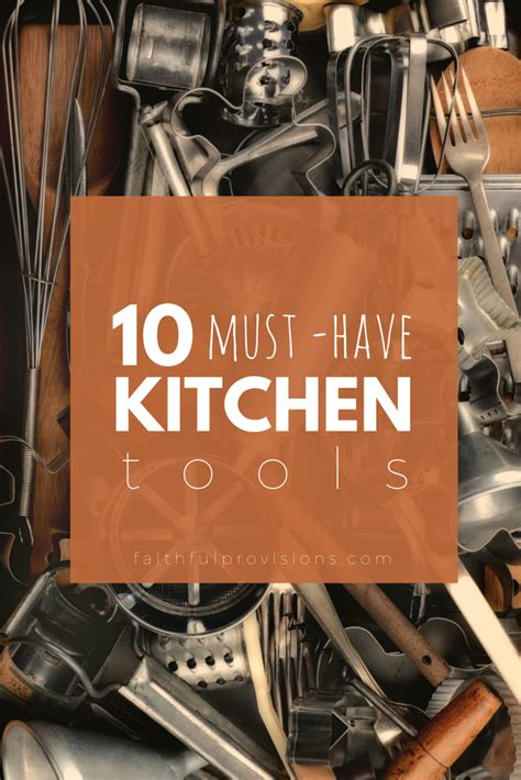 my top 20 must have kitchen tools kitchens apartments and essentials my top 10 quot must have quot kitchen tools faithful provisions