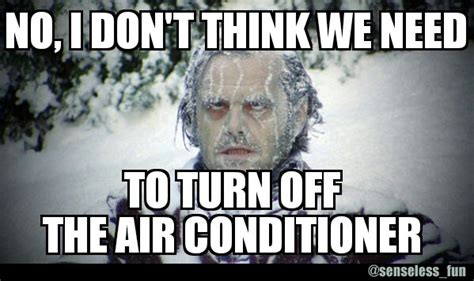 Air Conditioning Meme - air conditioning meme 28 images homeowners http www