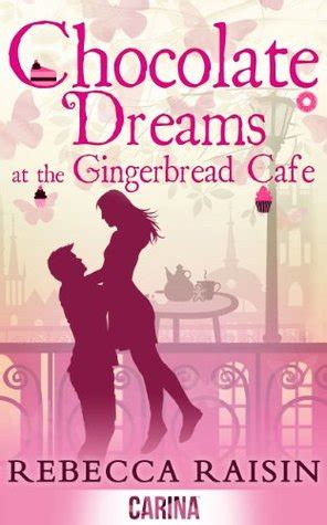dreaming in chocolate a novel books chocolate dreams at the gingerbread caf 233 the gingerbread
