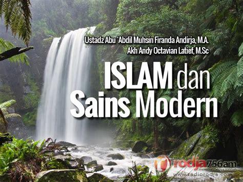 Islam Dan Sains Modern 1 islam dan sains modern ustadz abu abdil muhsin firanda