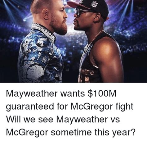 Mayweather Meme - 游 mayweather wants 100m guaranteed for mcgregor fight