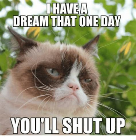 Meme Shut Up - 25 best memes about shut up and grumpy cat shut up and