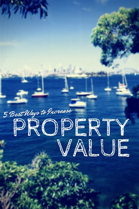 the 5 best ways to increase property value homeowners
