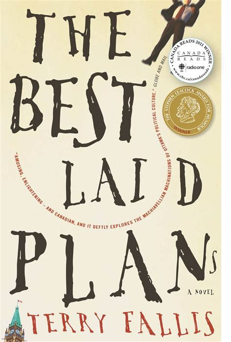 The Best Laid Plans by The Best Laid Plans 2008 Terry Fallis Novelist