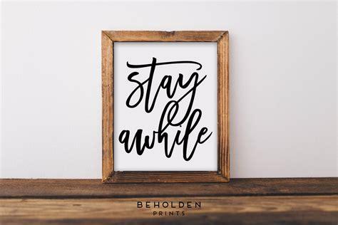 stay awhile framed print home decor wall art by wall art stay awhile quote prints wall decor calligraphy
