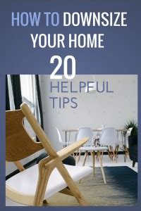tips for downsizing your home how to downsize your home 20 helpful tips