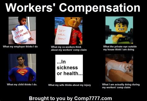 Workers Compensation Meme   Workers Compensation is A
