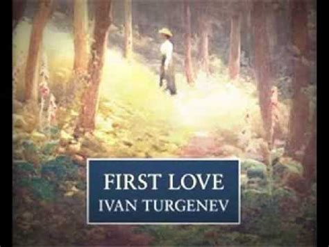 themes in first love by ivan turgenev david croft tv producer