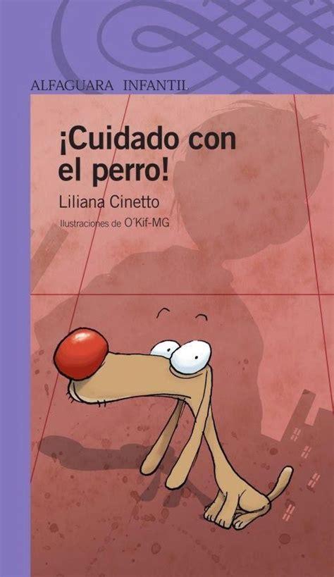 cuidado con los libros cuidado con el perro liliana cinetto libros recomendados para leer los m 225 s le 237 dos