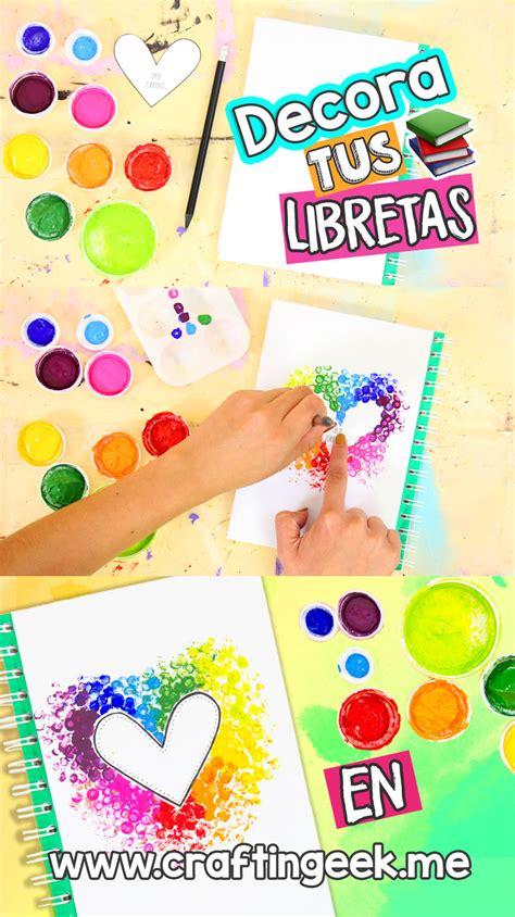 ideas para decorar libretas bonitas las mejores ideas para decorar tus cuadernos craftingeek