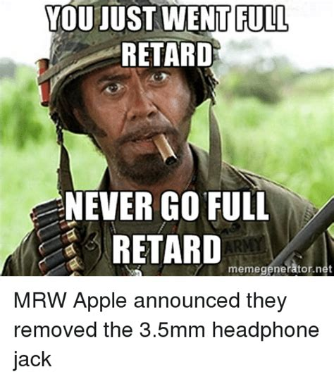 You Never Go Full Retard Meme - retard meme generator meme creator retard because being a