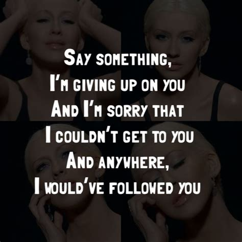 Say Something by Aguilera Say Something Quotes Quotesgram