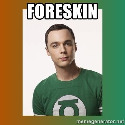 Circumcision Meme - foreskin sheldon cooper meme generator