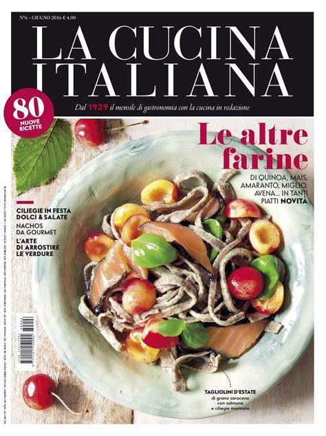 rivista cucina italiana la cucina italiana giugno 2016 ma giornali