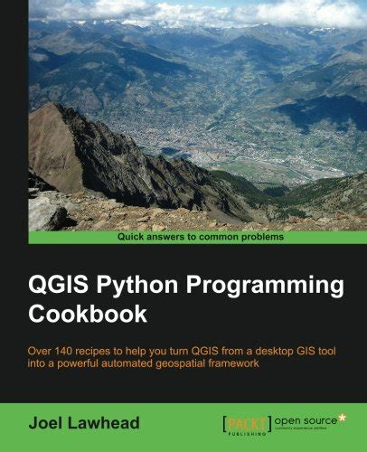 python testing cookbook practical recipes on implementing information gathering network security intrusion detection and post exploitation books qgis python programming cookbook free ebooks