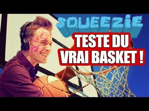 squeezie teste du vrai basket ! youtube