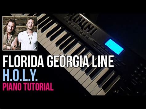 tutorial piano georgia how to play florida georgia line h o l y piano