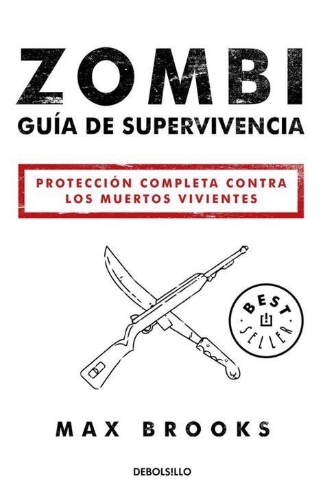libro zombi gua de supervivencia comprar libro zombi gu 205 a de supervivencia tambi 233 n en ebook